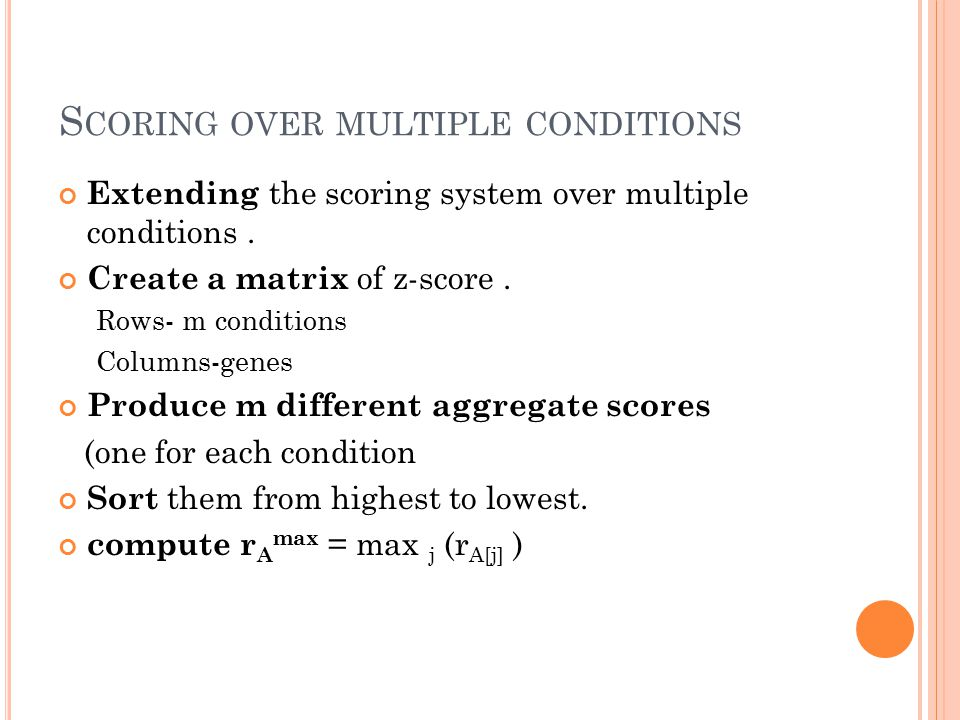 S CORING OVER MULTIPLE CONDITIONS Extending the scoring system over multiple conditions.