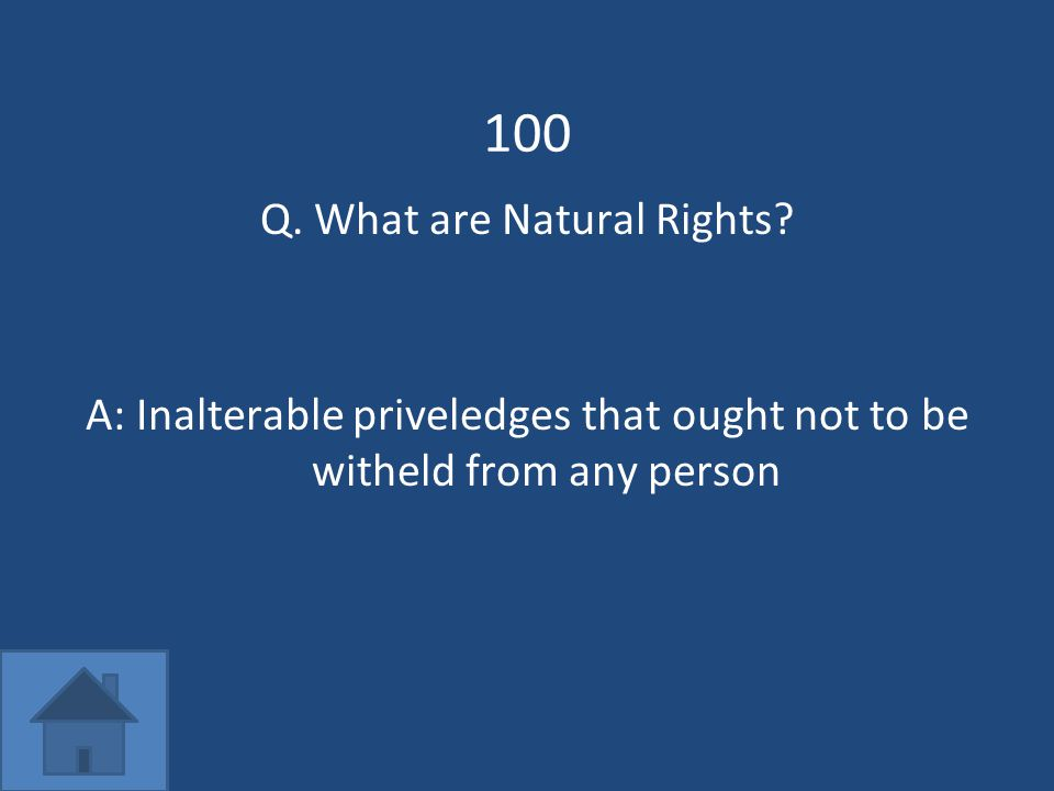 100 Q. What are Natural Rights.
