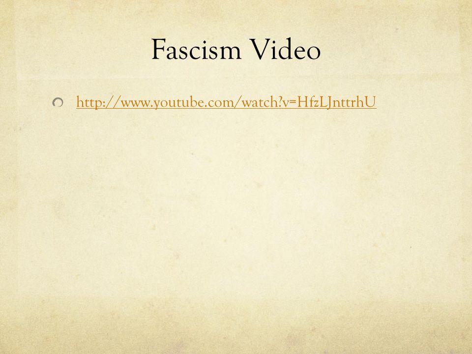 Fascism Video http://www.youtube.com/watch v=HfzLJnttrhU