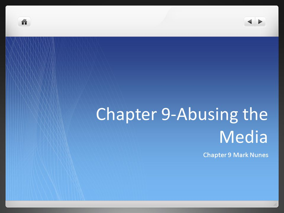 Chapter 9-Abusing the Media Chapter 9 Mark Nunes