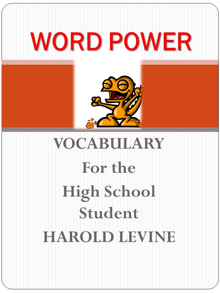 VOCABULARY For the High School Student HAROLD LEVINE WORD POWER