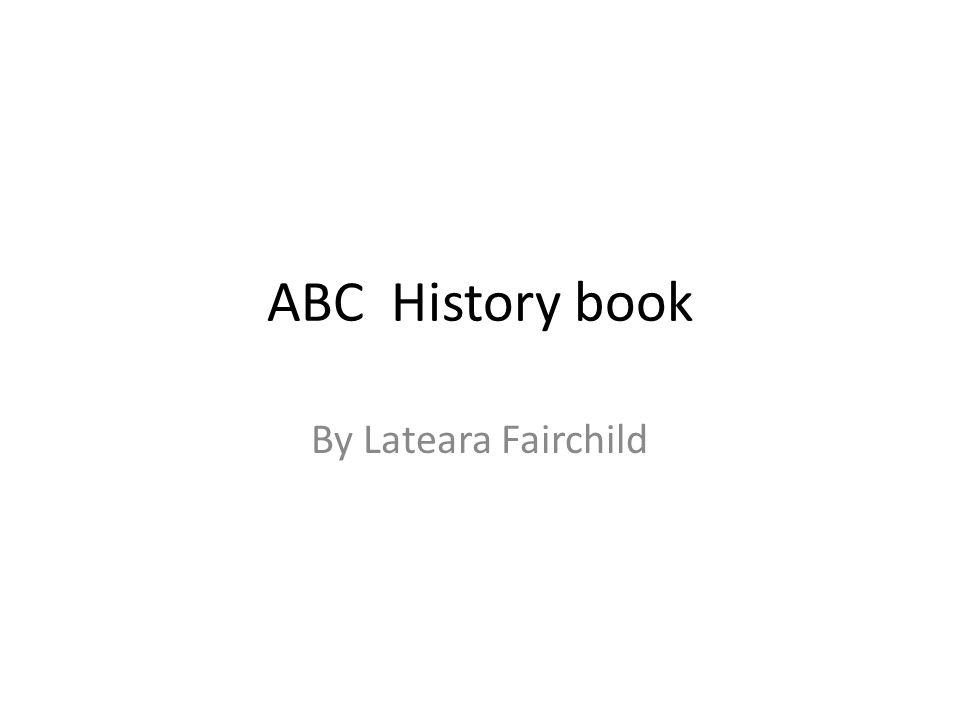 ABC History book By Lateara Fairchild