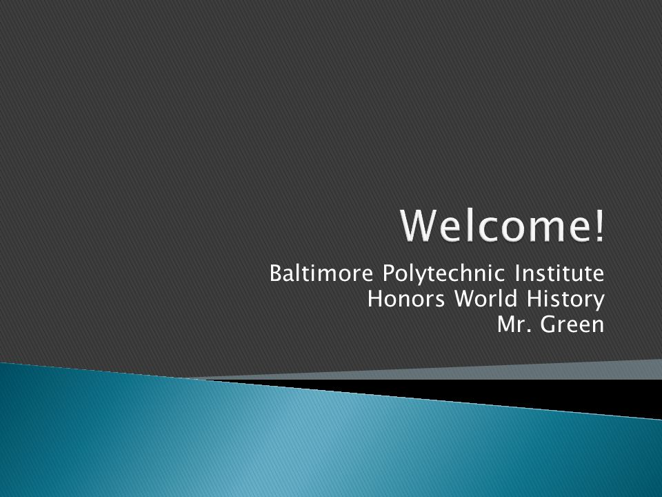 Baltimore Polytechnic Institute Honors World History Mr. Green