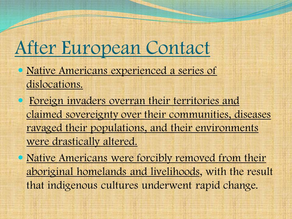 After European Contact Native Americans experienced a series of dislocations.