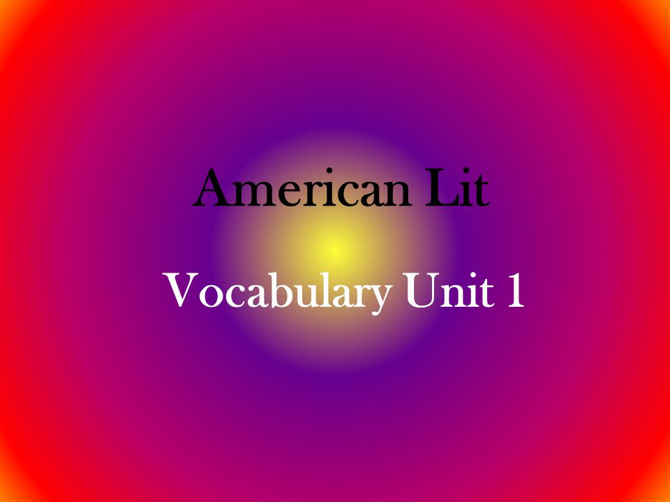 American Lit Vocabulary Unit 1