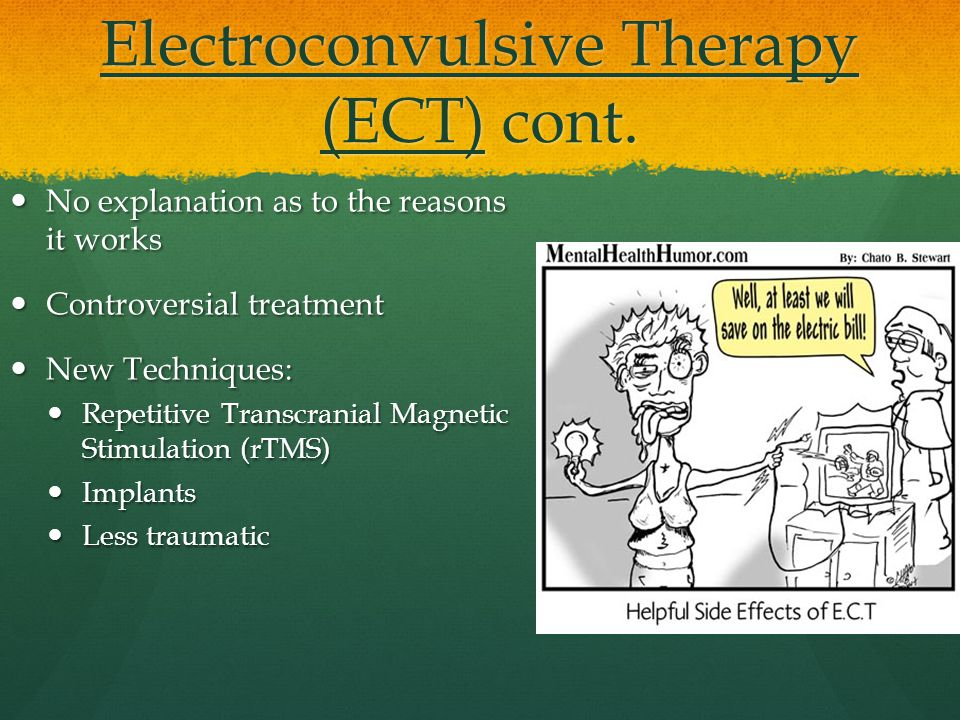 Electroconvulsive Therapy (ECT) cont.