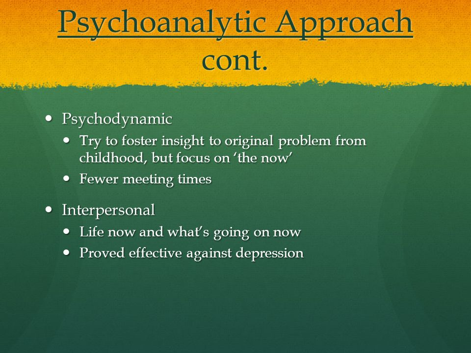 Psychoanalytic Approach cont.
