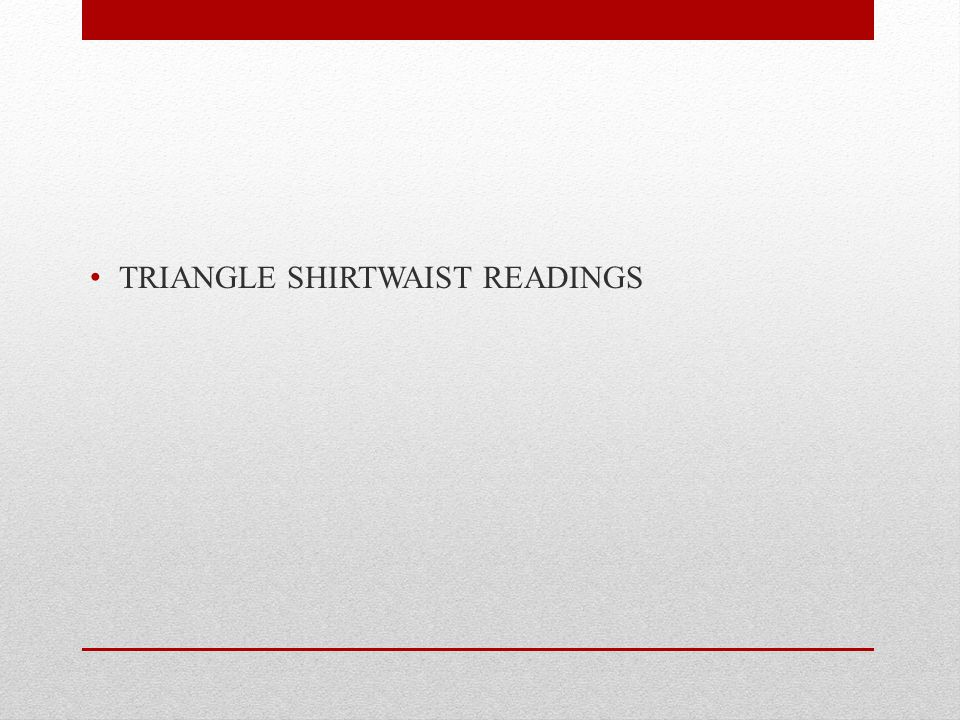 TRIANGLE SHIRTWAIST READINGS