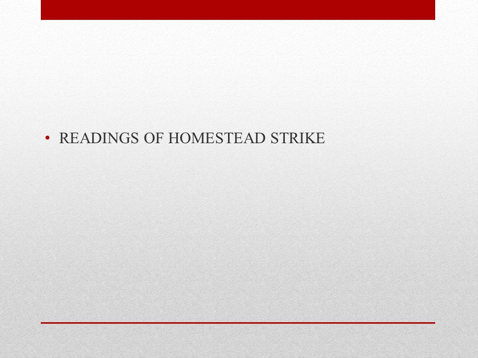 READINGS OF HOMESTEAD STRIKE