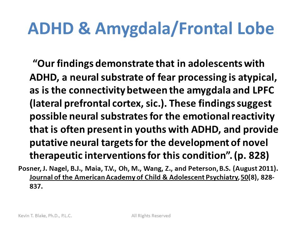 "ADHD & Amygdala/Frontal Lobe ""Our findings demonstrate that in adolescents with ADHD, a neural substrate of fear processing is atypical, as is the con"