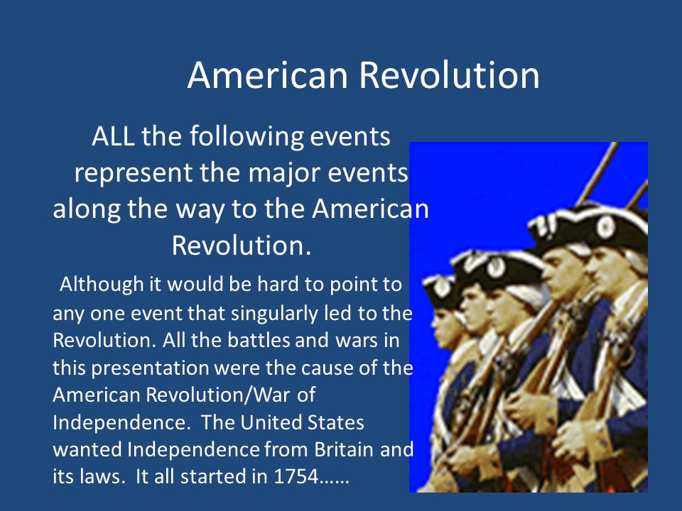 American Revolution ALL the following events represent the major events along the way to the American Revolution.