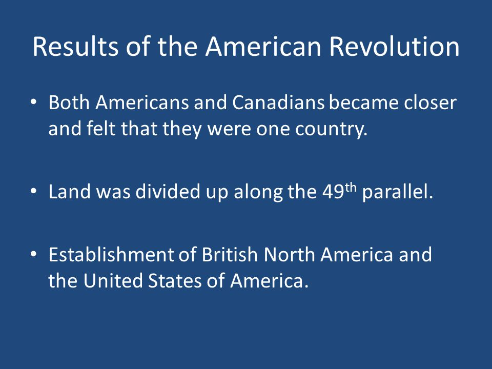 Both Americans and Canadians became closer and felt that they were one country.