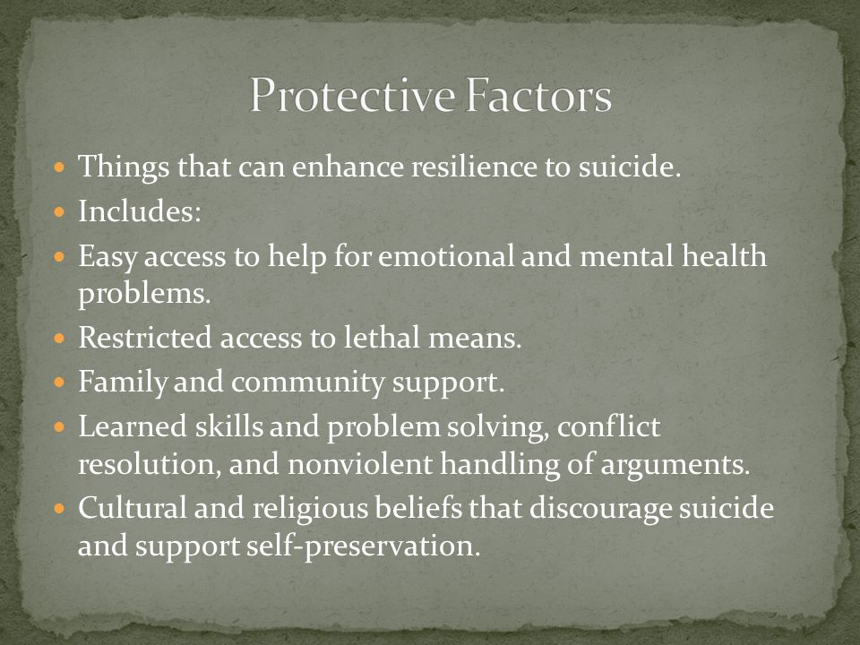 Things that can enhance resilience to suicide.