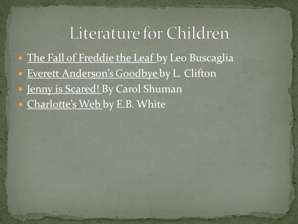The Fall of Freddie the Leaf by Leo Buscaglia Everett Anderson's Goodbye by L.