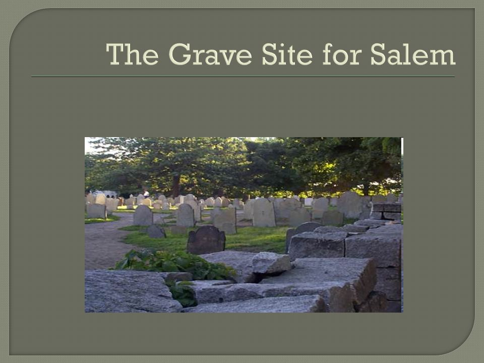 The Grave Site for Salem