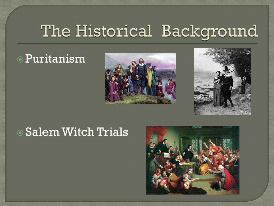  Puritanism  Salem Witch Trials
