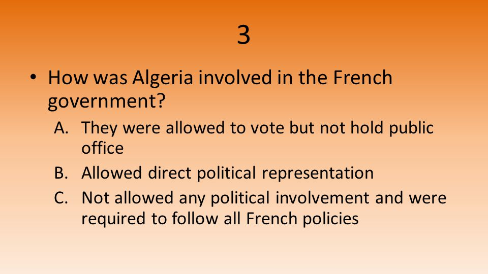 3 How was Algeria involved in the French government.