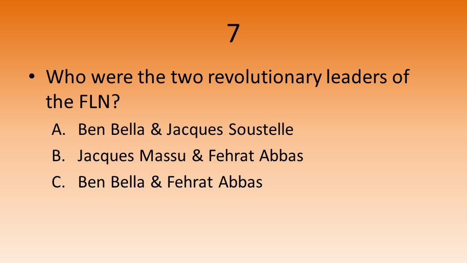 7 Who were the two revolutionary leaders of the FLN.