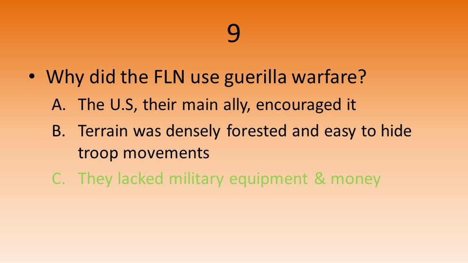 9 Why did the FLN use guerilla warfare.