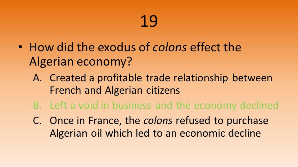19 How did the exodus of colons effect the Algerian economy.