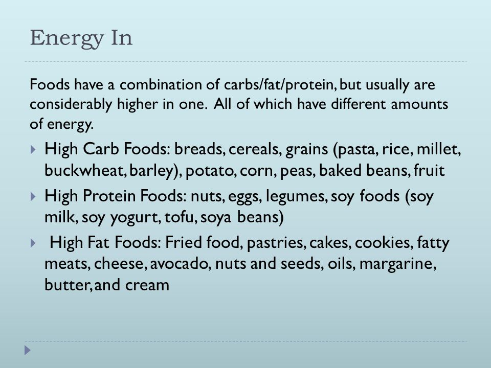 Energy In Foods have a combination of carbs/fat/protein, but usually are considerably higher in one.