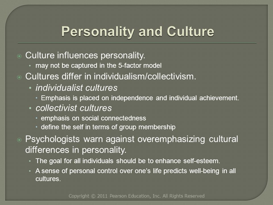  Culture influences personality.