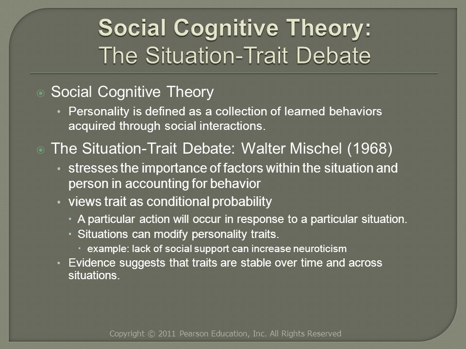  Social Cognitive Theory Personality is defined as a collection of learned behaviors acquired through social interactions.