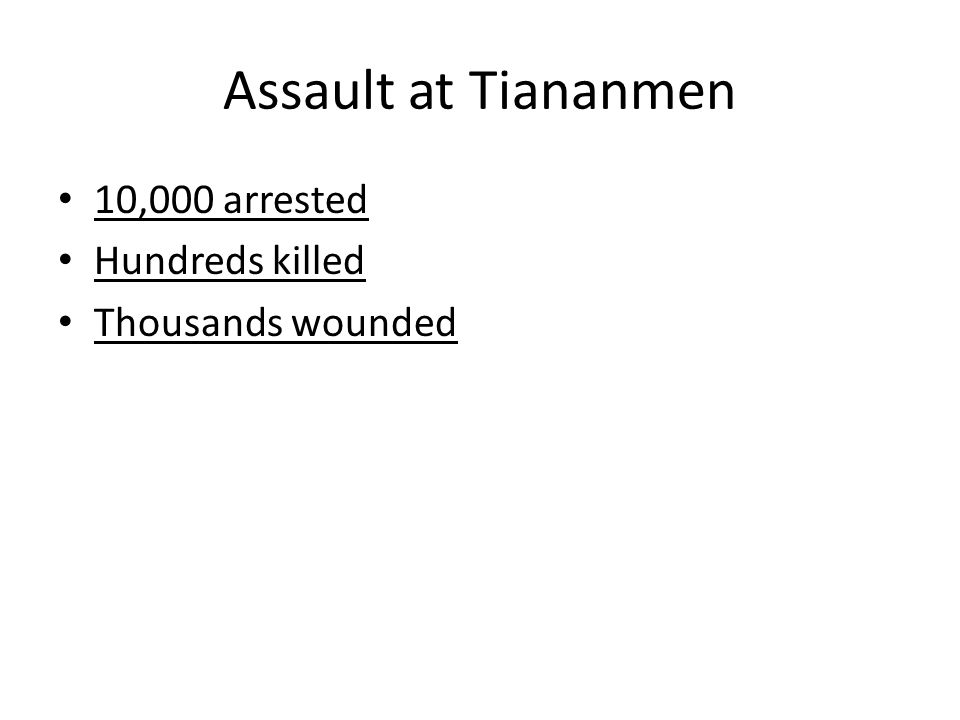 Assault at Tiananmen 10,000 arrested Hundreds killed Thousands wounded