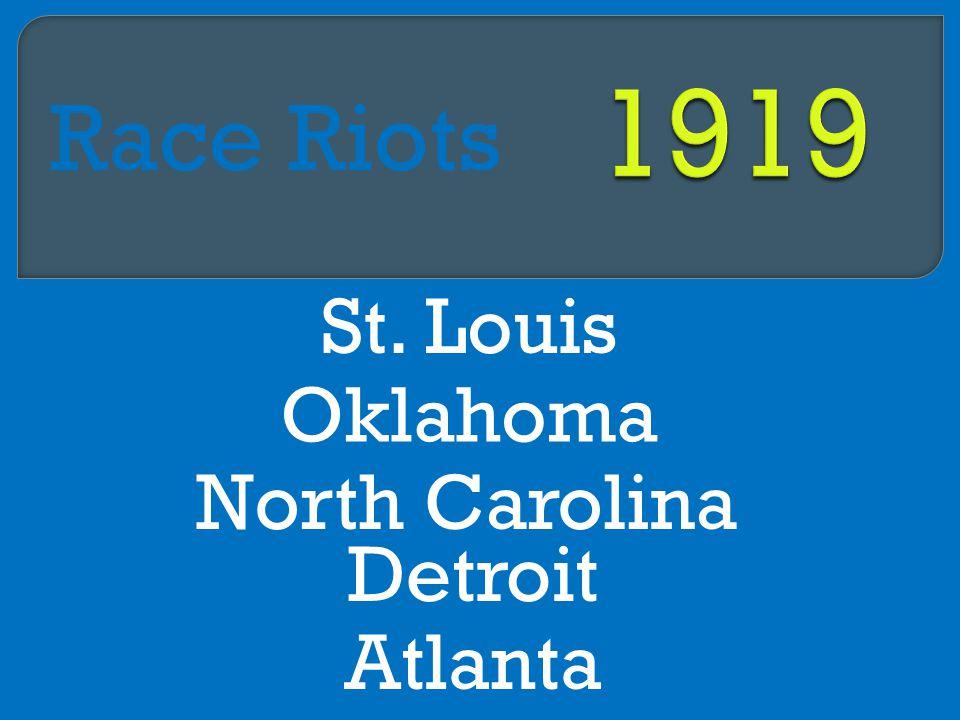 St. Louis Race Riots Oklahoma North Carolina Detroit Atlanta
