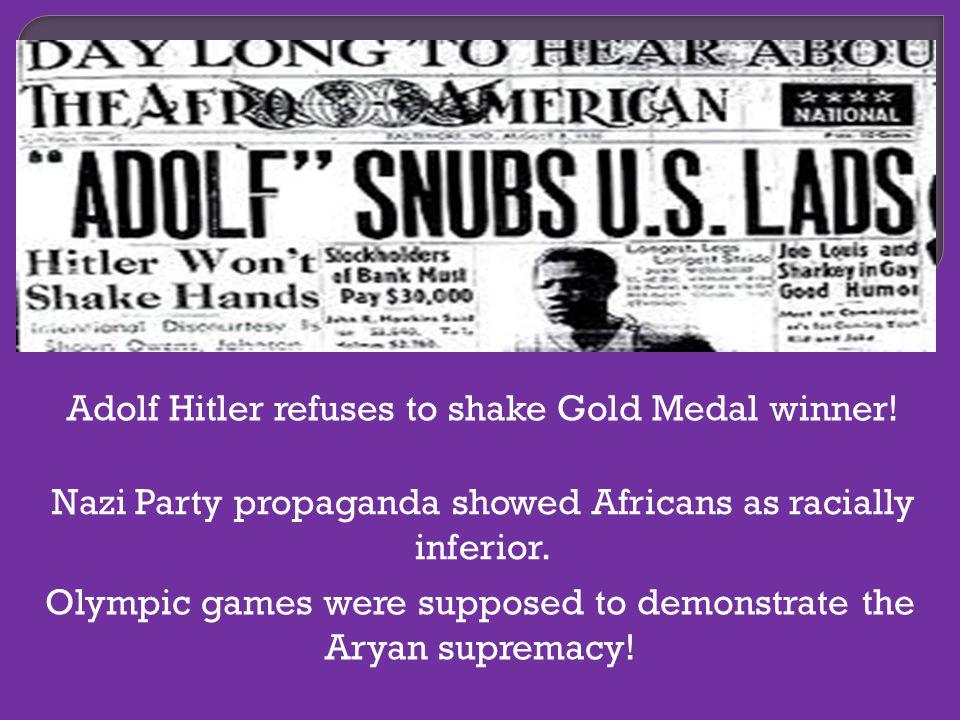 Adolf Hitler refuses to shake Gold Medal winner.
