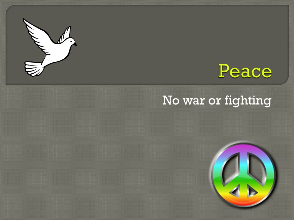 No war or fighting