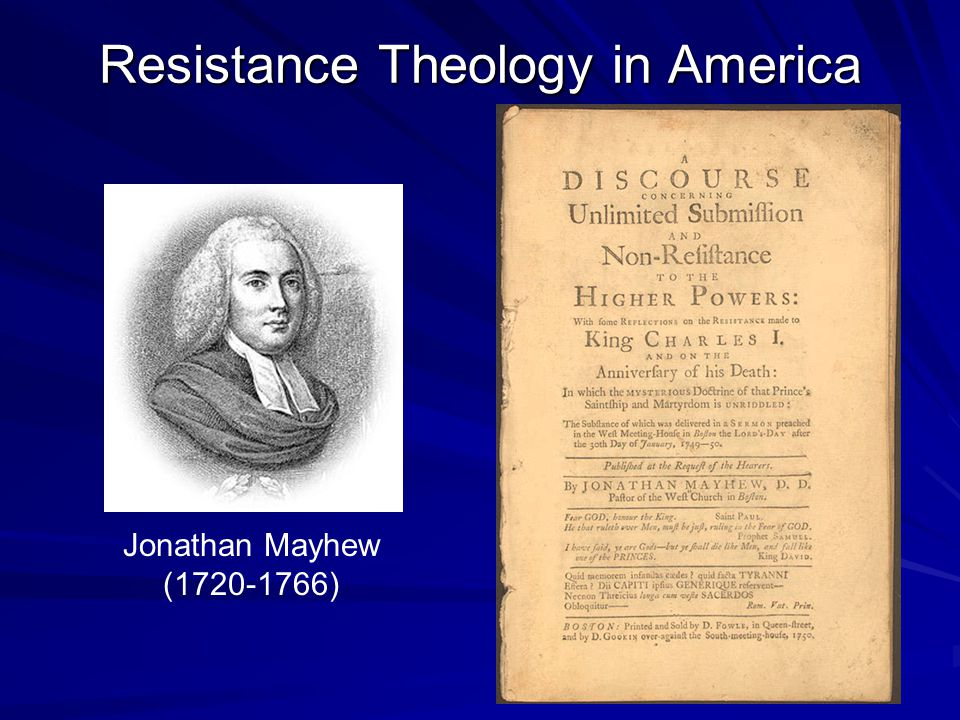 Resistance Theology in America Jonathan Mayhew (1720-1766)