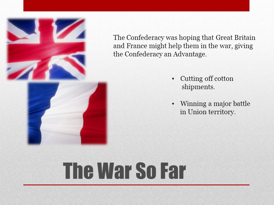 The War So Far What is the war about? Preserving the Union or Freeing the Slaves?