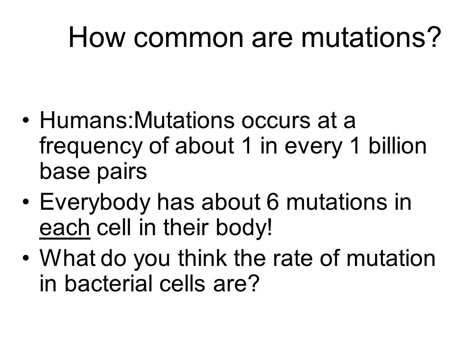 How common are mutations.