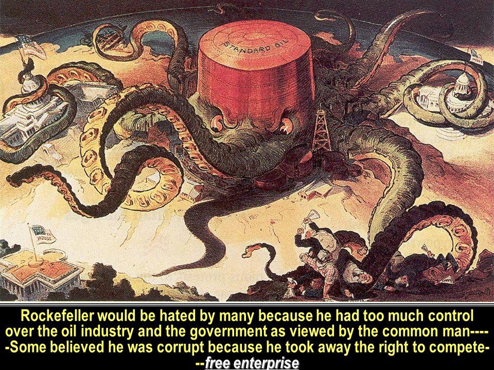 Rockefeller/Control Govt laissez faire Rockefeller was so wealthy, he dictated to the U.S.