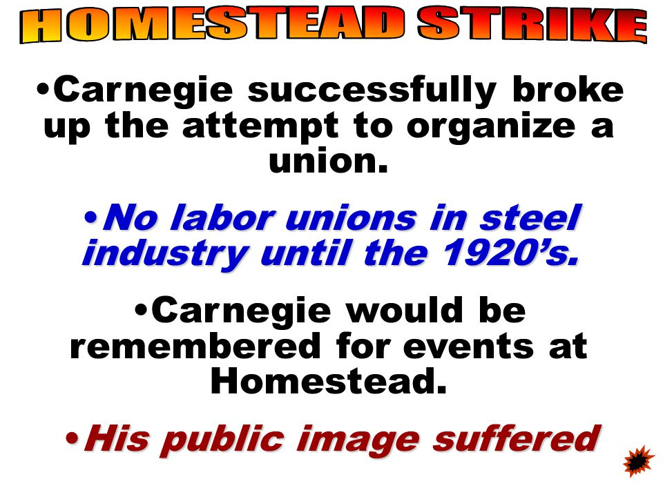 1892, Carnegie Steel workers strike over pay cuts Management locks out workers and hires scab workers. Violence erupted between strikers and scab work