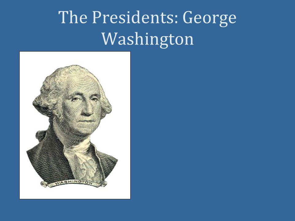 The Presidents: George Washington