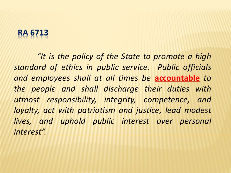 It is the policy of the State to promote a high standard of ethics in public service.