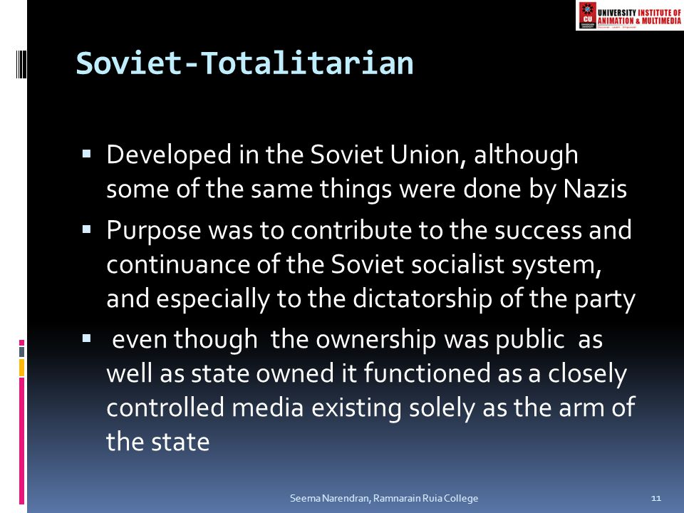 Soviet-Totalitarian  Developed in the Soviet Union, although some of the same things were done by Nazis  Purpose was to contribute to the success an