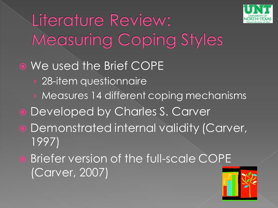  We used the Brief COPE › 28-item questionnaire › Measures 14 different coping mechanisms  Developed by Charles S.