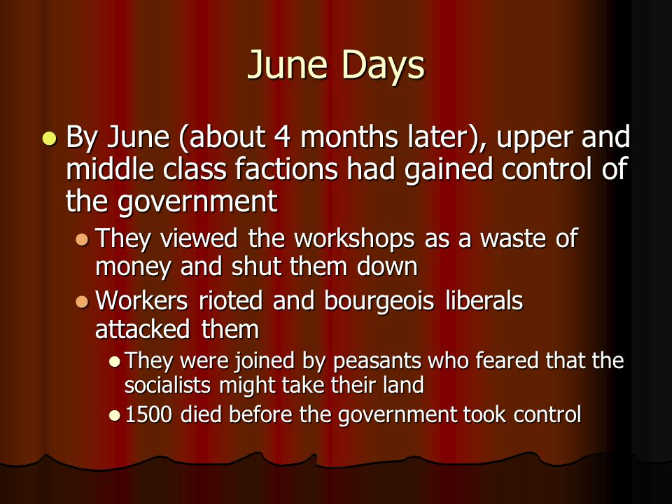 June Days By June (about 4 months later), upper and middle class factions had gained control of the government By June (about 4 months later), upper a