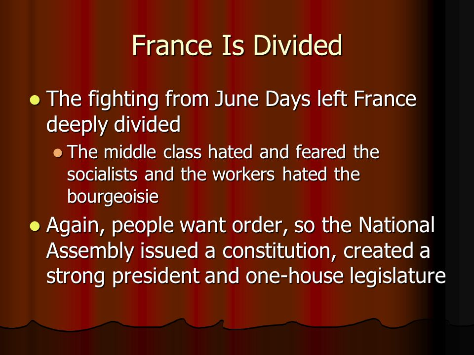France Is Divided The fighting from June Days left France deeply divided The fighting from June Days left France deeply divided The middle class hated