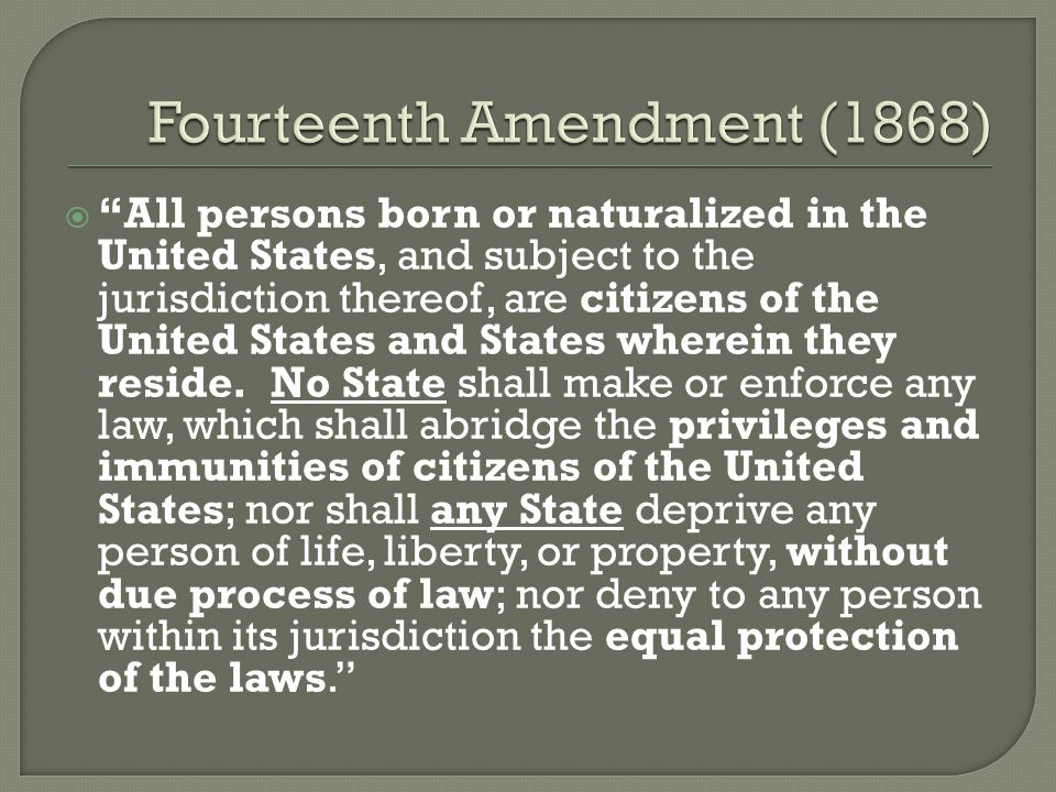  All persons born or naturalized in the United States, and subject to the jurisdiction thereof, are citizens of the United States and States wherein they reside.