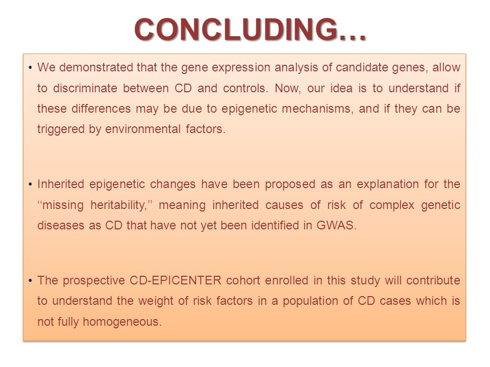CONCLUDING… We demonstrated that the gene expression analysis of candidate genes, allow to discriminate between CD and controls.
