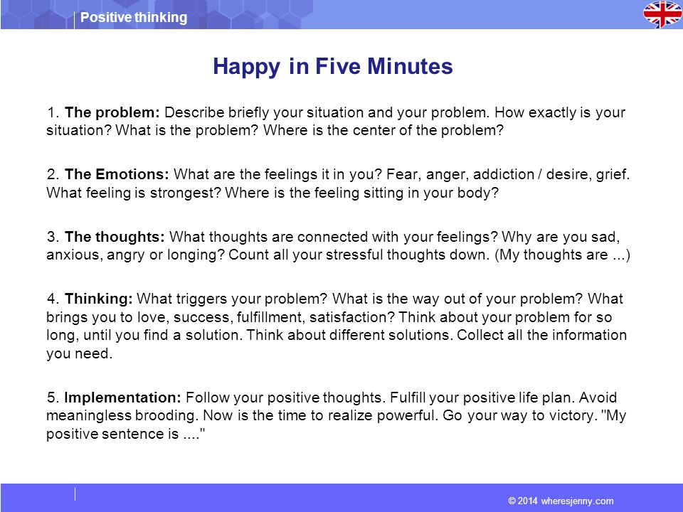 Positive thinking © 2014 wheresjenny.com Happy in Five Minutes 1.