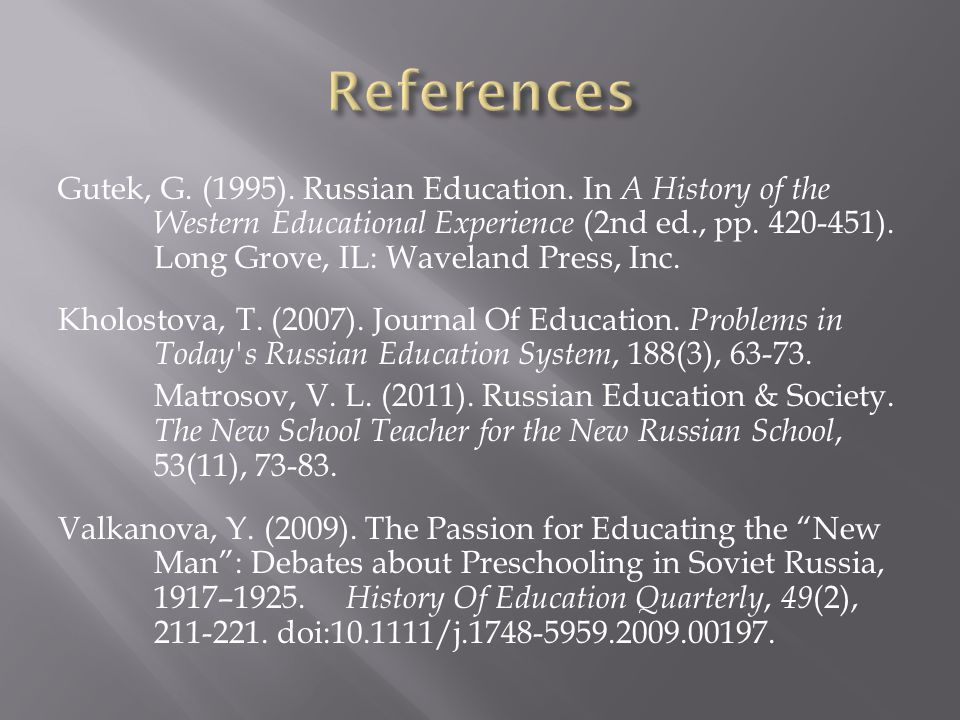 Gutek, G. (1995). Russian Education.