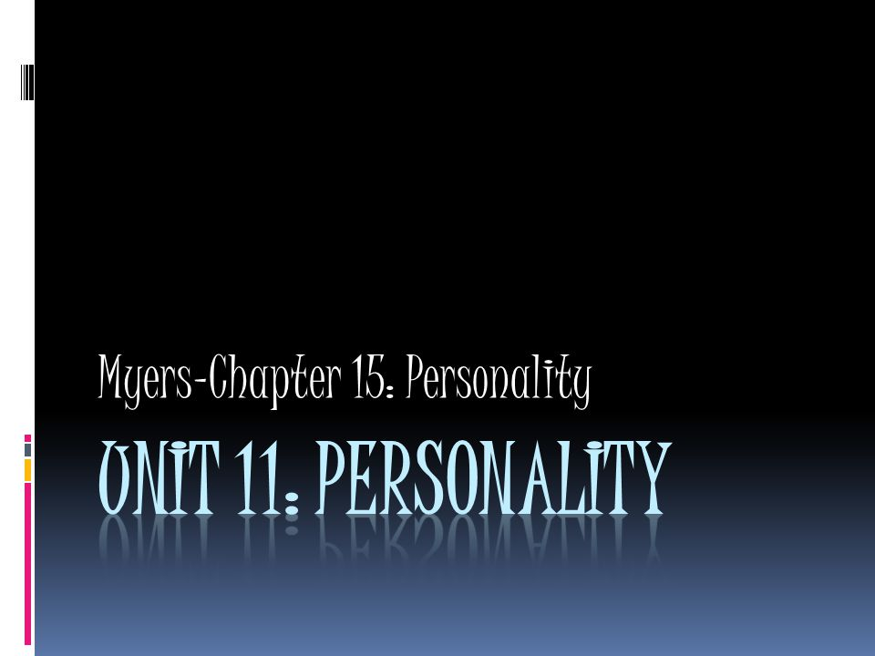 Myers-Chapter 15: Personality