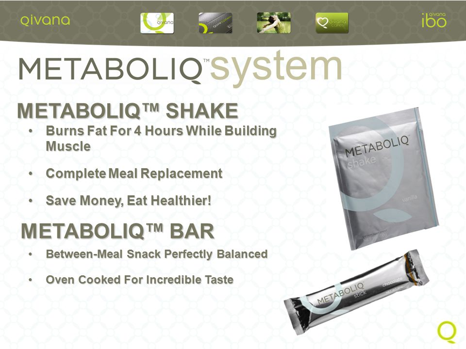 system Patented formula that can increase metabolic rate up to 25% for 4 hours Burns Calories And Accelerates Fat Loss Studies show Test Subjects Lost 3 Times The Weight Using Boost Over A Placebo METABOLIQ™ BOOST METABOLIQ™ RESIST Temporarily blocks sugar receptors Repress sweet cravings for up to 2 hours Willpower in a Can!