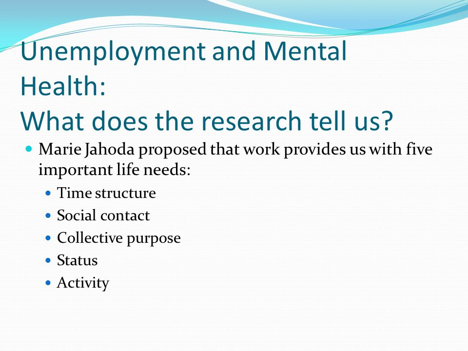 Unemployment and Mental Health: What does the research tell us.