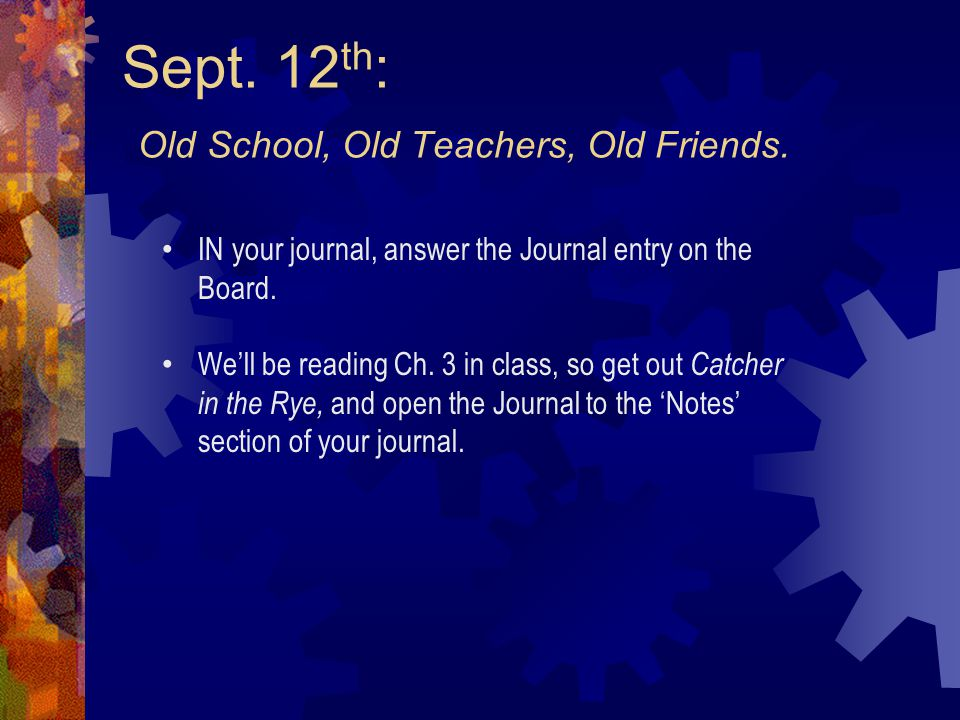Sept.12 th : Old School, Old Teachers, Old Friends.